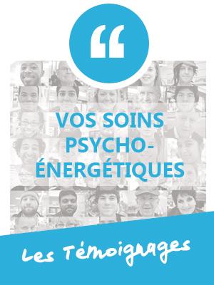 Témoignages des Soins Psycho-Energétiques