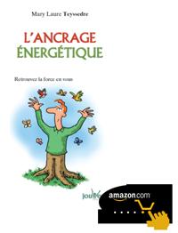 En savoir plus sur le Livre Ancrage et Alignement Energétique