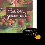 Bio-Bon-Gourmand,-mes-recettes-pour-cuisiner-les-aliments-du-bien-être-de-Valérie-CUpillard