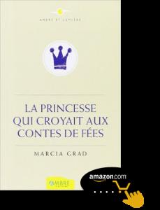 La-princesse-qui-croyait-aux-contes-de-fées-de-Marcia-Grad