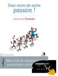 En savoir plus sur le livre Osez vivre de votre passion