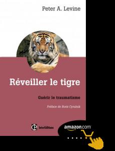 Réveiller-le-tigre-Guérir-le-traumatisme-Peter-Levine
