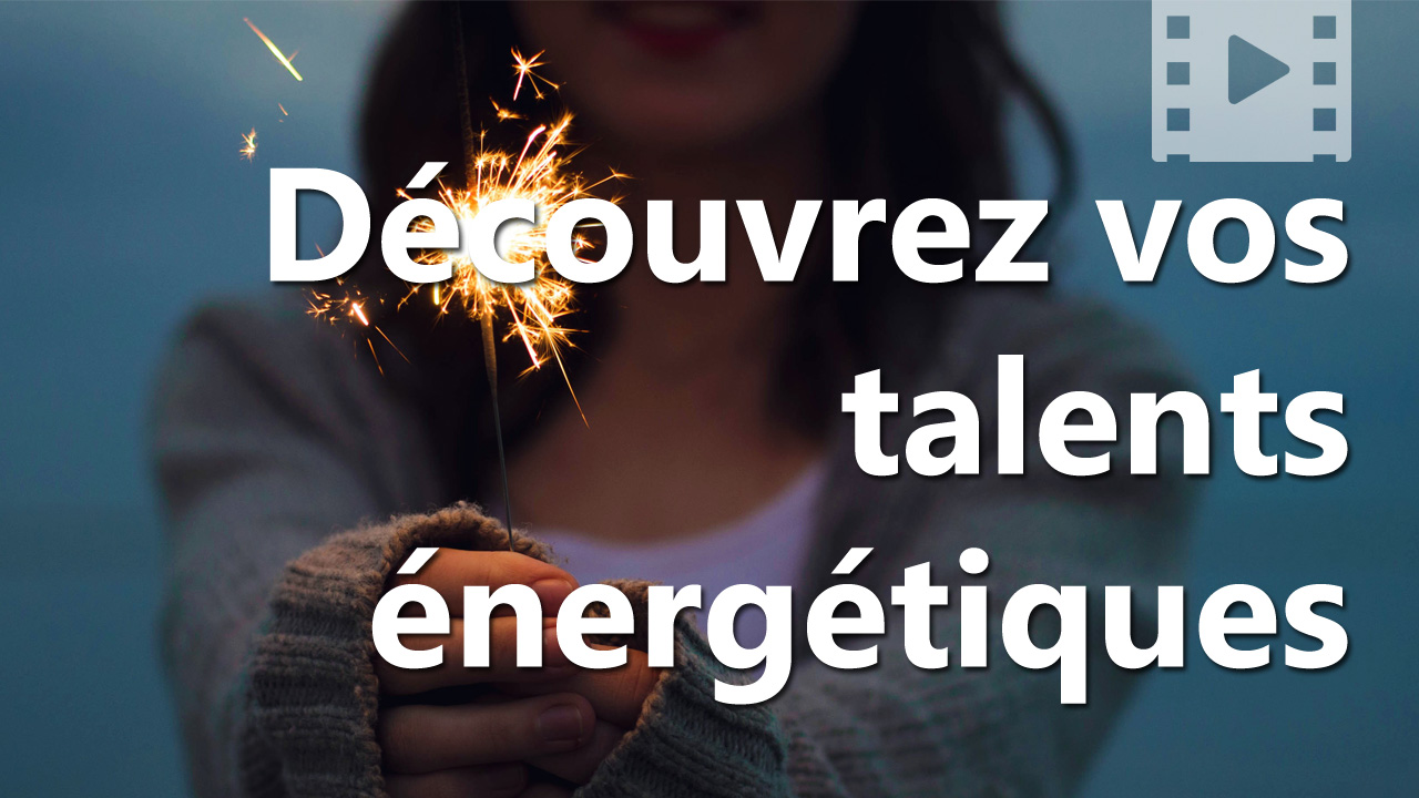 Découvrez-vos-talents-énergétiques