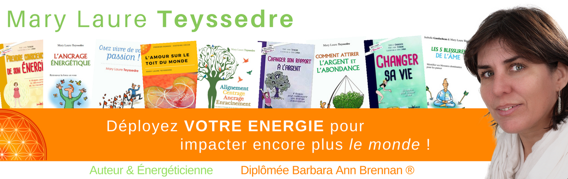 Mary Laure Teyssedre : Auteur Énergéticienne, dîplomée Barbara Ann Brennan Healing School Science