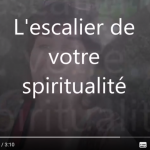 L'escalier de votre spiritualité