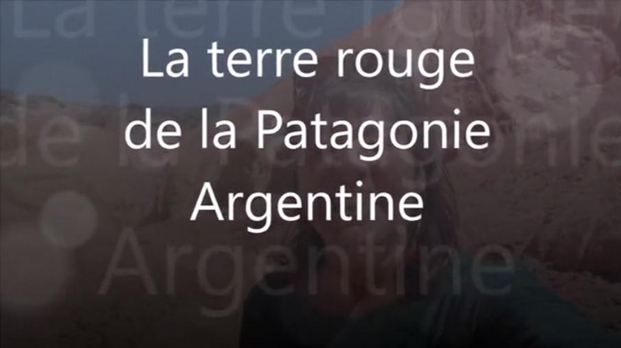 La terre rouge de la Patagonie Argentine